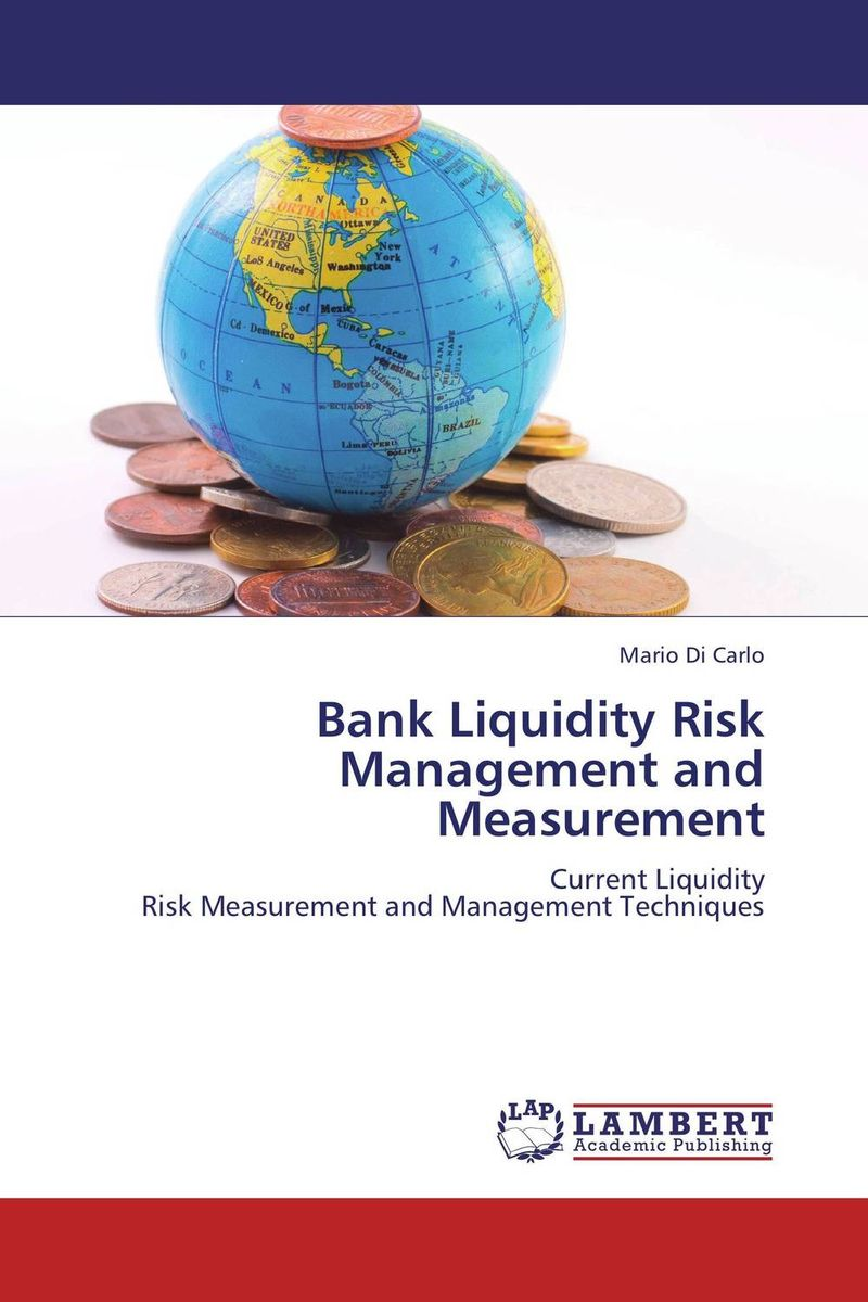 Bank Liquidity Risk Management and Measurement christian szylar handbook of market risk