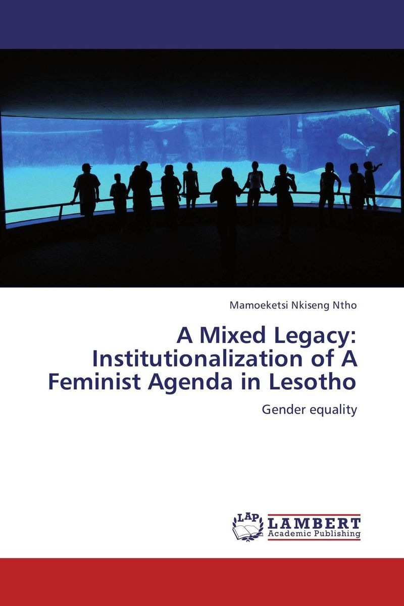 A Mixed Legacy: Institutionalization of A Feminist Agenda in Lesotho
