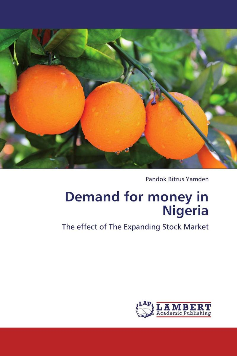 Demand for money in Nigeria imimole benedict exchange rate regimes and the demand for imports in nigeria 1970 2008