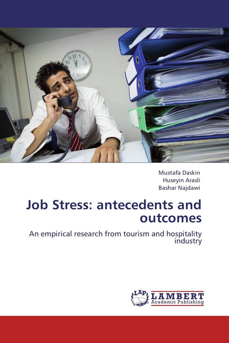 Job Stress: antecedents and outcomes happy baby автокресло skyler v2 gray 4690624020858