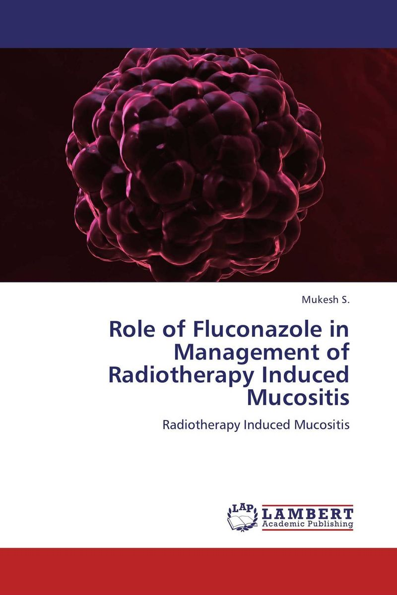 Role of Fluconazole in Management of Radiotherapy Induced Mucositis peter lockhart b oral medicine and medically complex patients