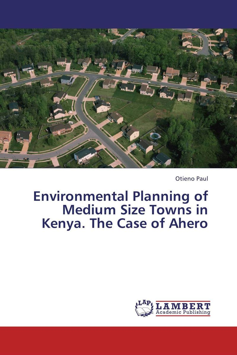 купить Environmental Planning of Medium Size Towns in Kenya. The Case of Ahero недорого