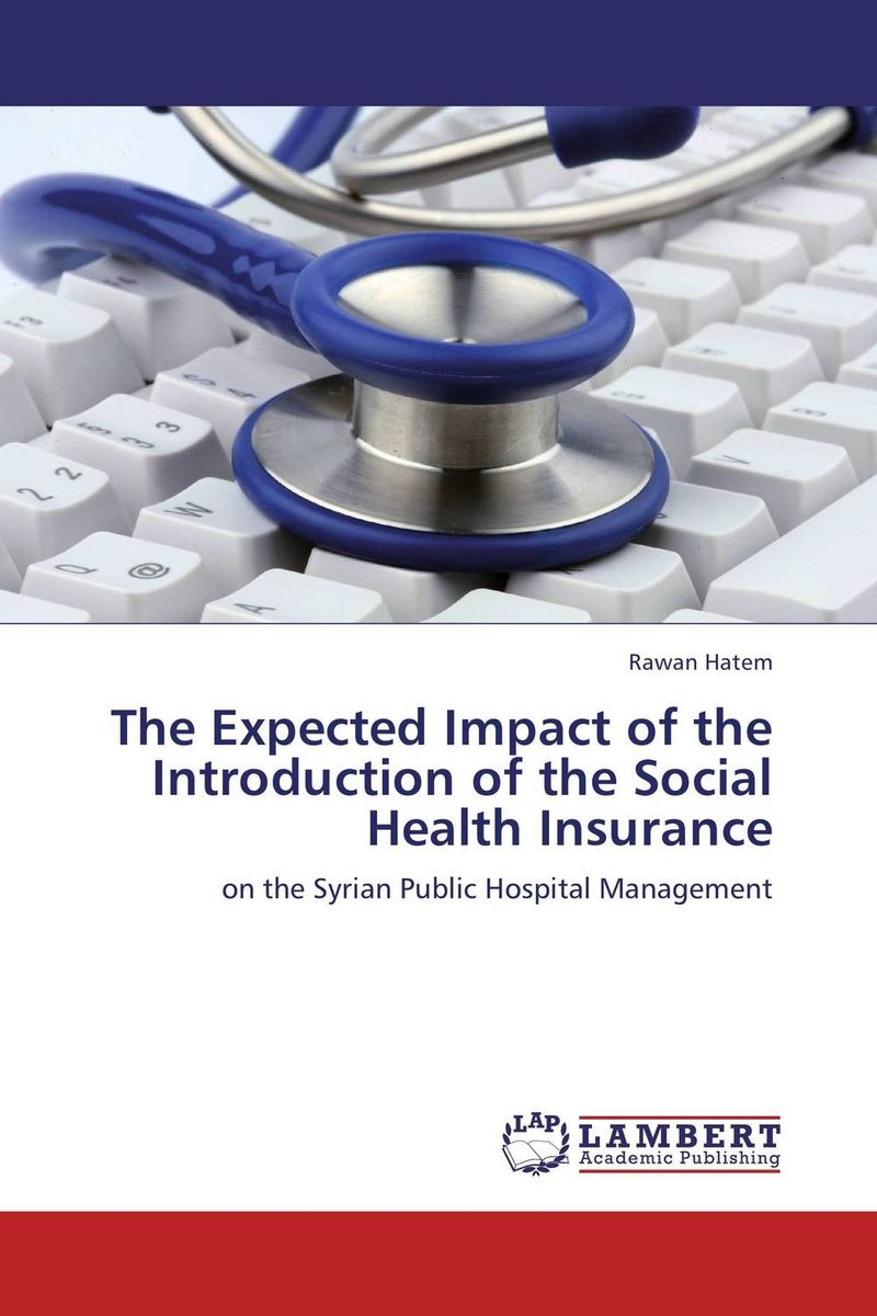 The Expected Impact of the Introduction of the Social Health Insurance lindita mukli reformation of the health insurance system in albania