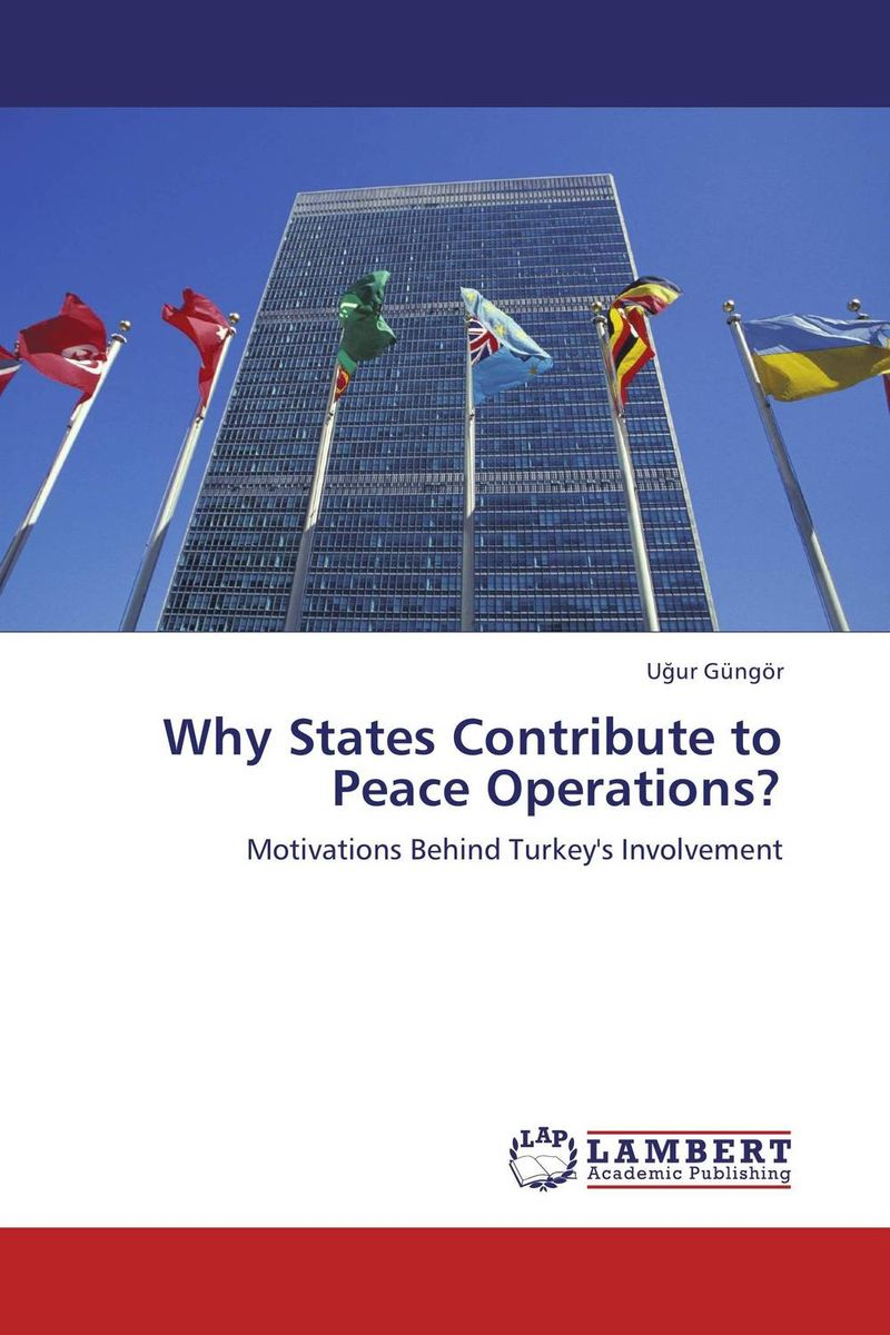 Why States Contribute to Peace Operations? diehl paul f peace operations