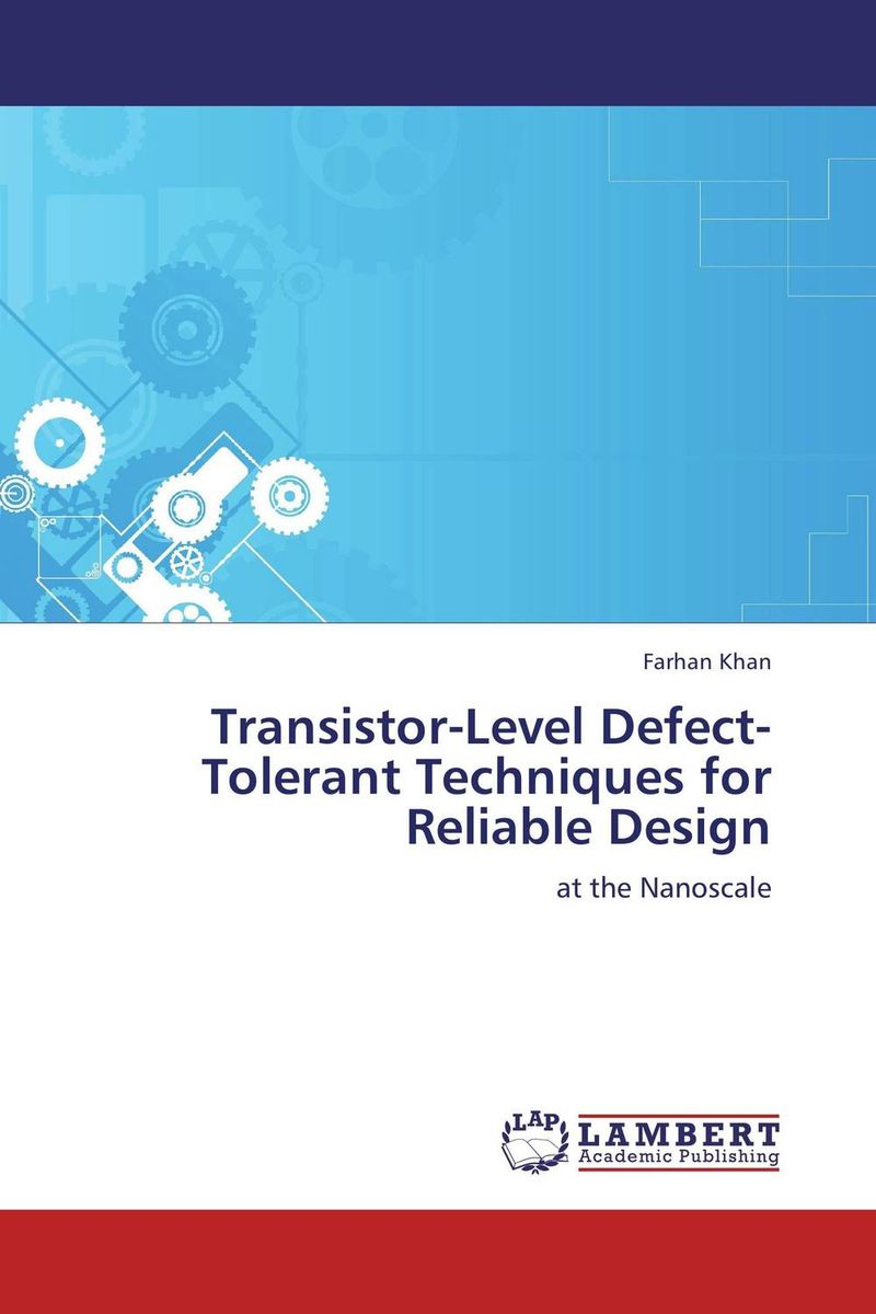 Transistor-Level Defect-Tolerant Techniques for Reliable Design