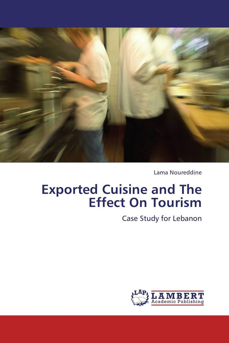 Exported Cuisine and The Effect On Tourism