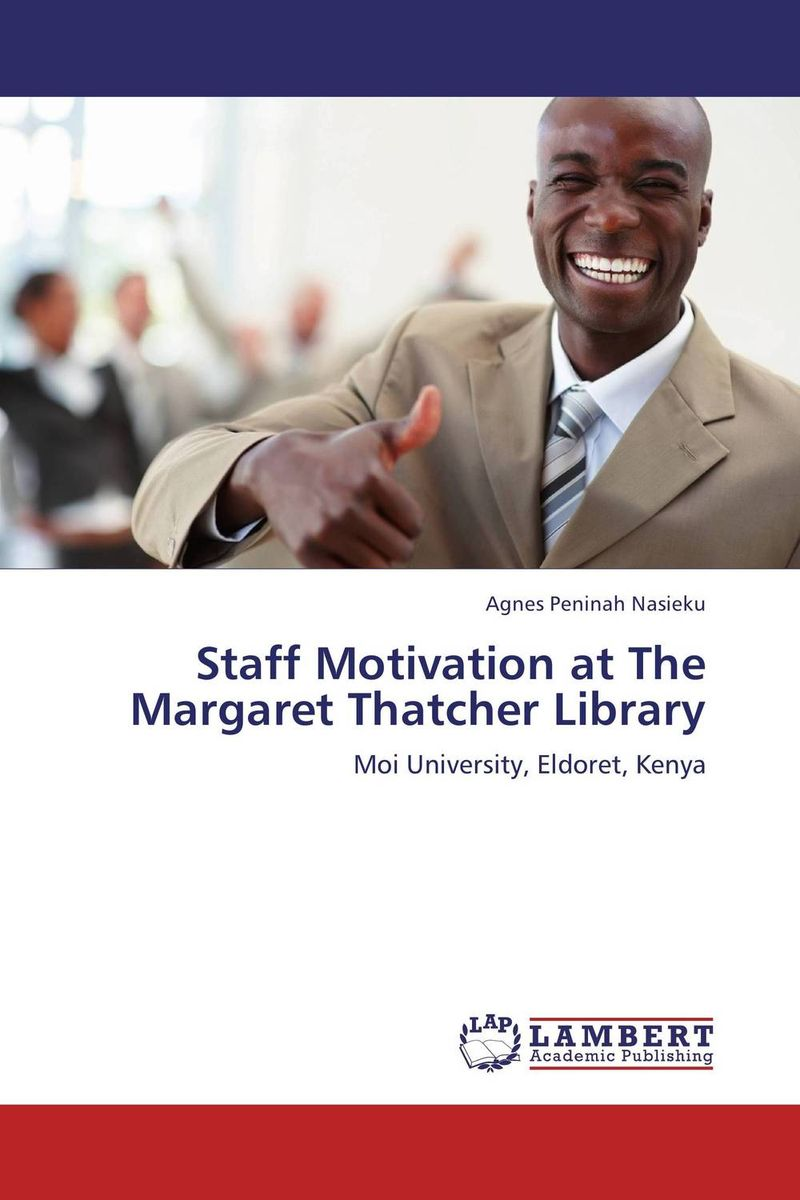 Staff Motivation at The Margaret Thatcher Library mick johnson motivation is at