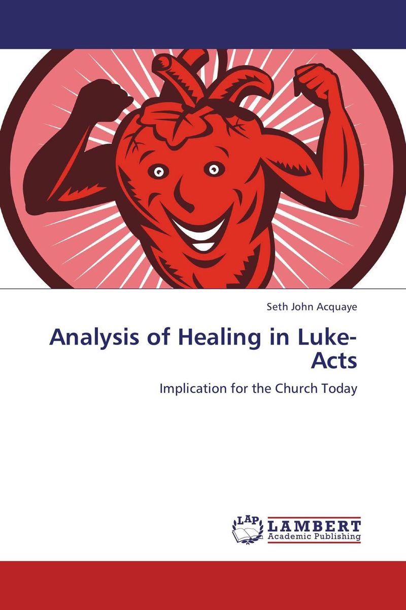 Analysis of Healing in Luke-Acts traditional healing and mental disorders