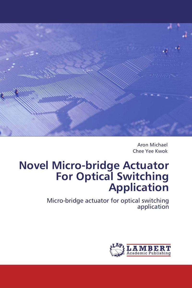 Novel Micro-bridge Actuator For Optical Switching Application katsunari okamoto fundamentals of optical waveguides