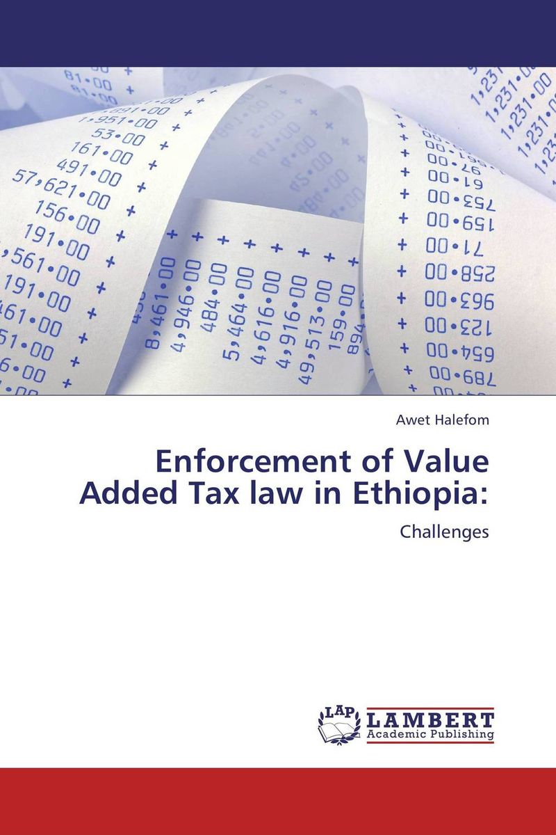 Enforcement of Value Added Tax law in Ethiopia: