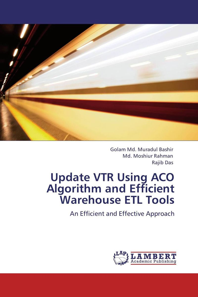 Update VTR Using ACO Algorithm and Efficient Warehouse ETL Tools