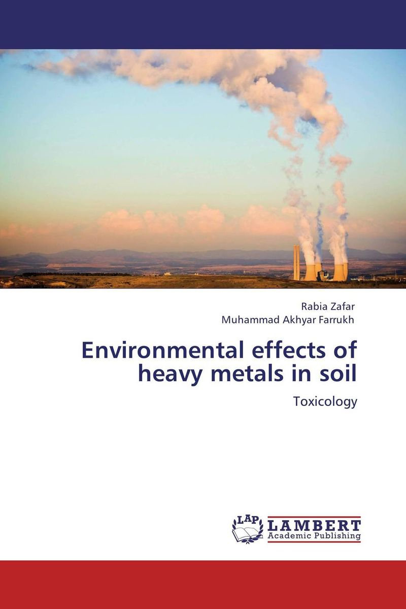 Environmental effects of heavy metals in soil marwan a ibrahim effect of heavy metals on haematological and testicular functions