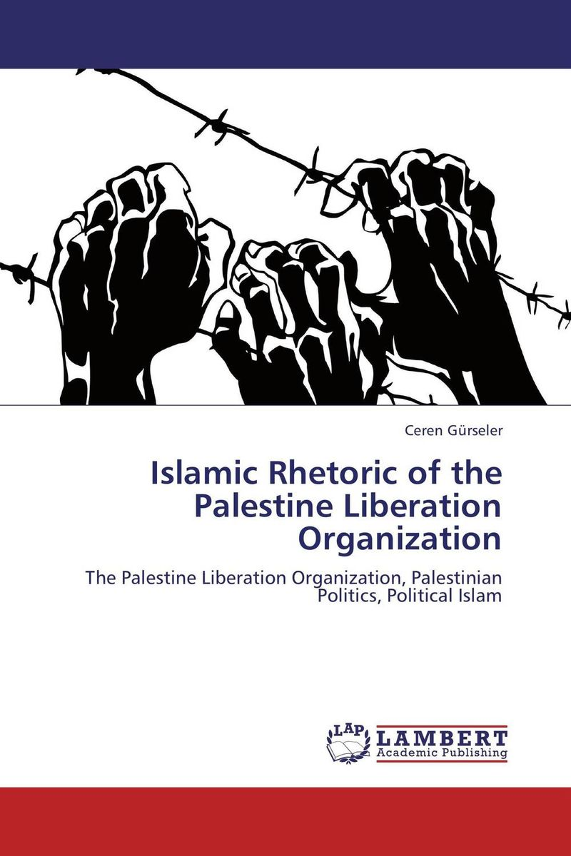 Islamic Rhetoric of the Palestine Liberation Organization palestinian economics its limitation and the prospect of success