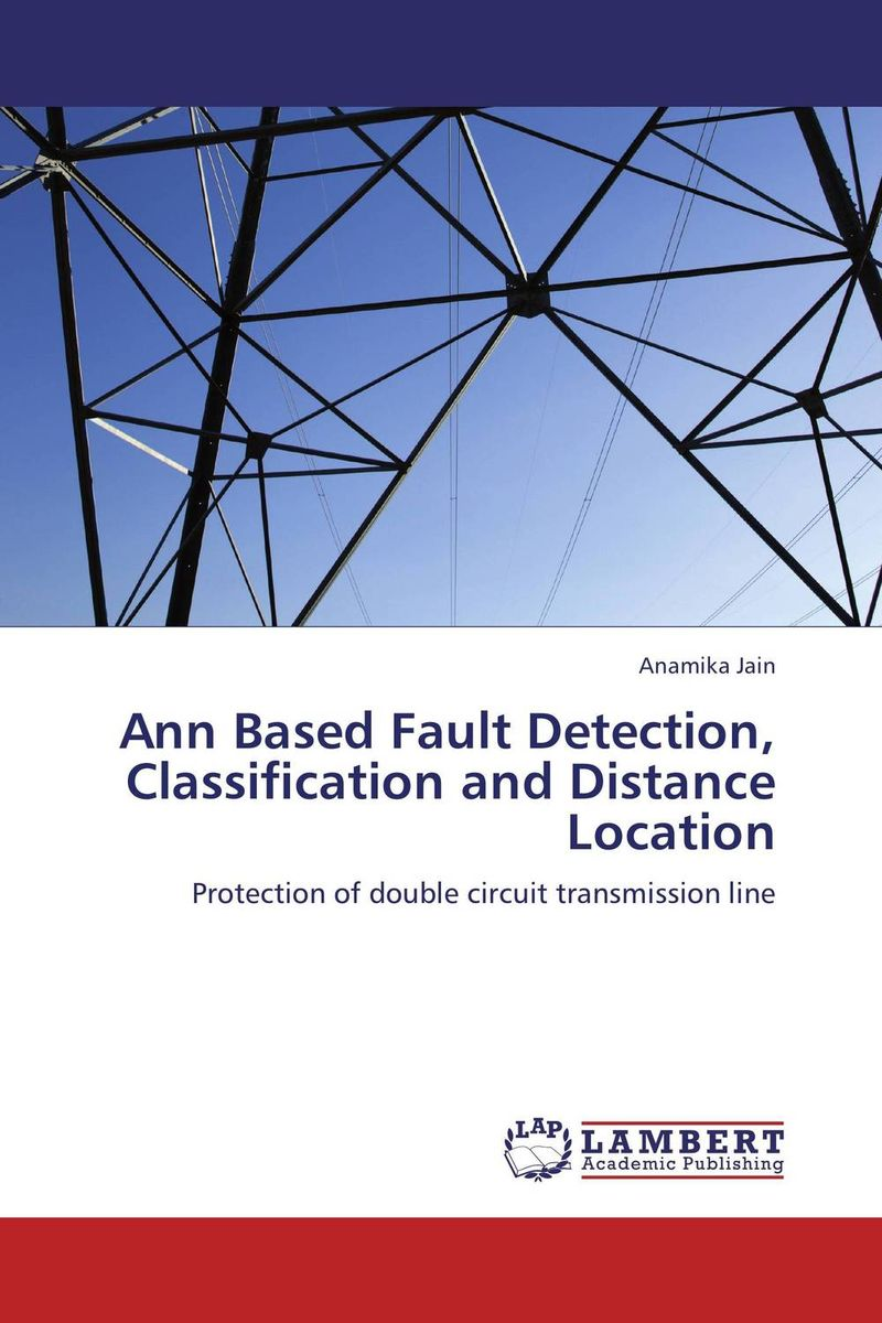 цена на Ann Based Fault Detection, Classification and Distance Location