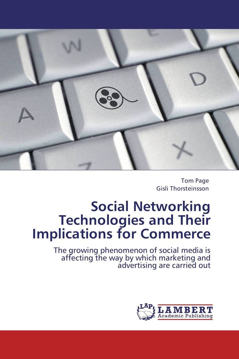 Social Networking Technologies and Their Implications for Commerce k p singh and malkeet singh gill use of social networking sites in india