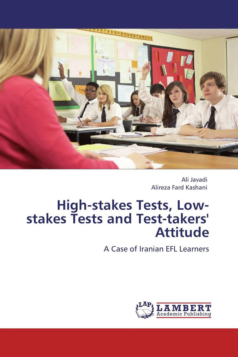 High-stakes Tests, Low-stakes Tests and Test-takers' Attitude serine poghosyan an examination of the content validity of a high stakes english test