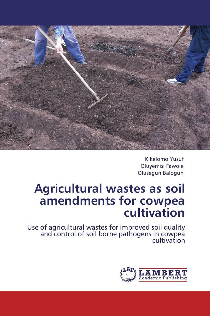 Agricultural wastes as soil amendments for cowpea cultivation cold storage accessibility and agricultural production by smallholders