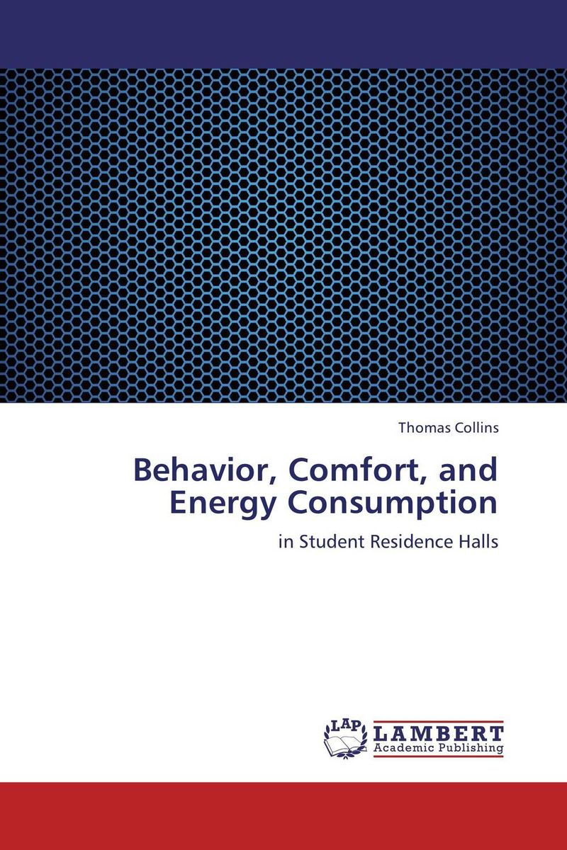 Behavior, Comfort, and Energy Consumption p b eregha energy consumption oil price and macroeconomic performance in energy dependent african countries