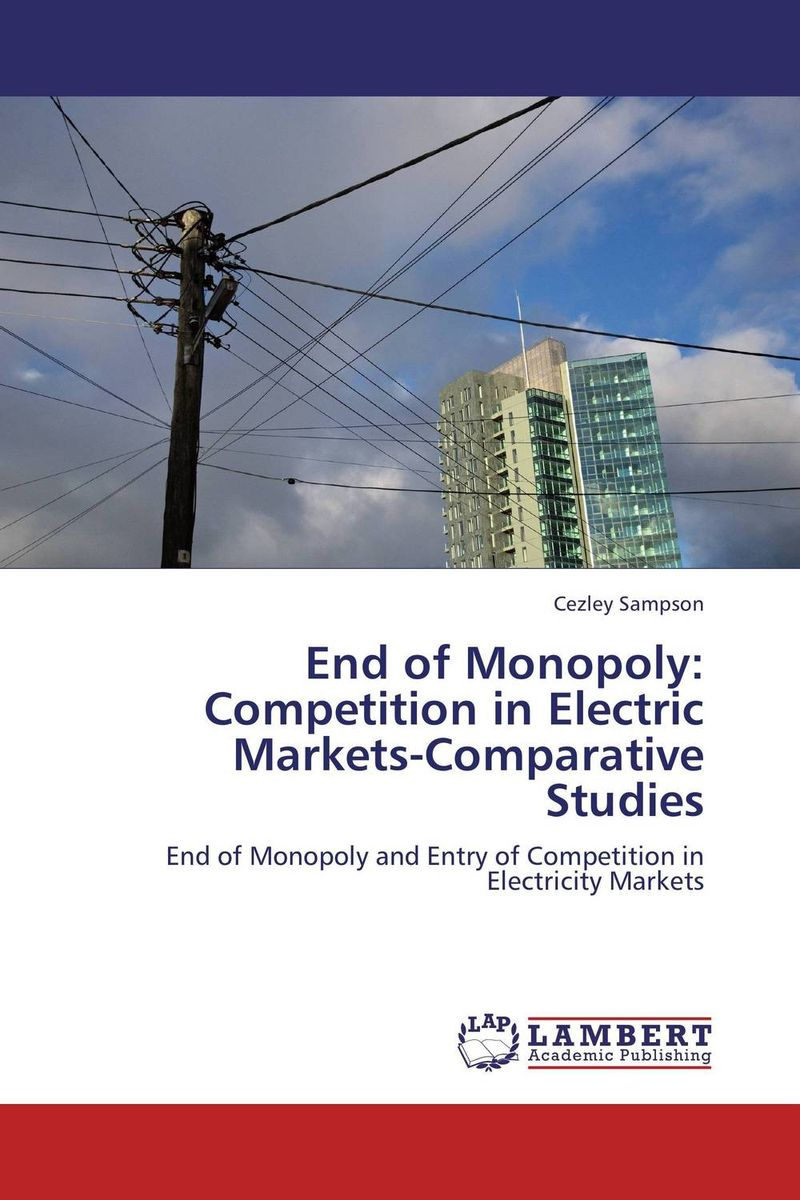 купить End of Monopoly:Competition in Electric Markets-Comparative Studies недорого