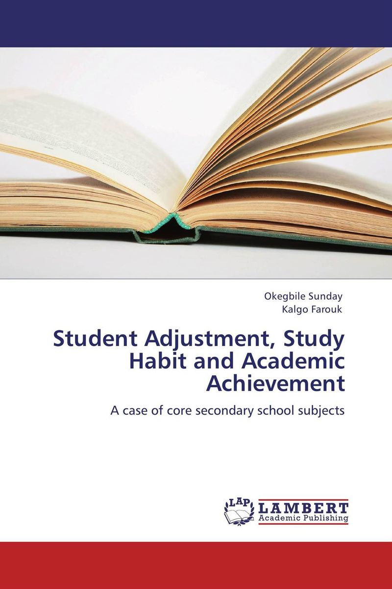 Student Adjustment, Study Habit and Academic Achievement