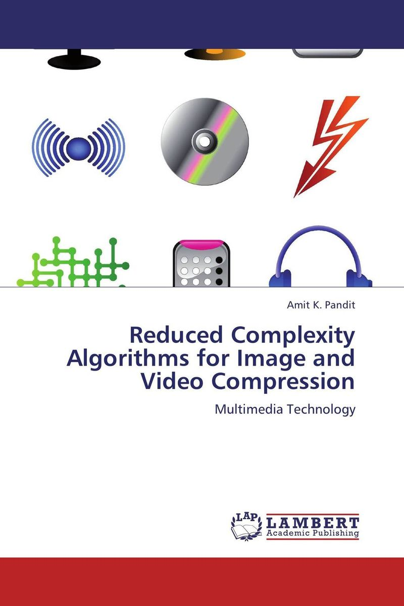 Reduced Complexity Algorithms for Image and Video Compression manpreet kaur saini ravinder singh mann and gurpreet singh an efficient lossless medical image compression