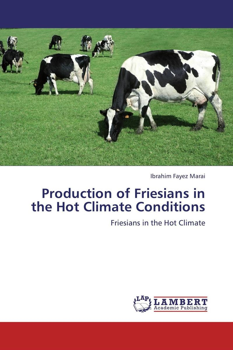 Production of Friesians in the Hot Climate Conditions