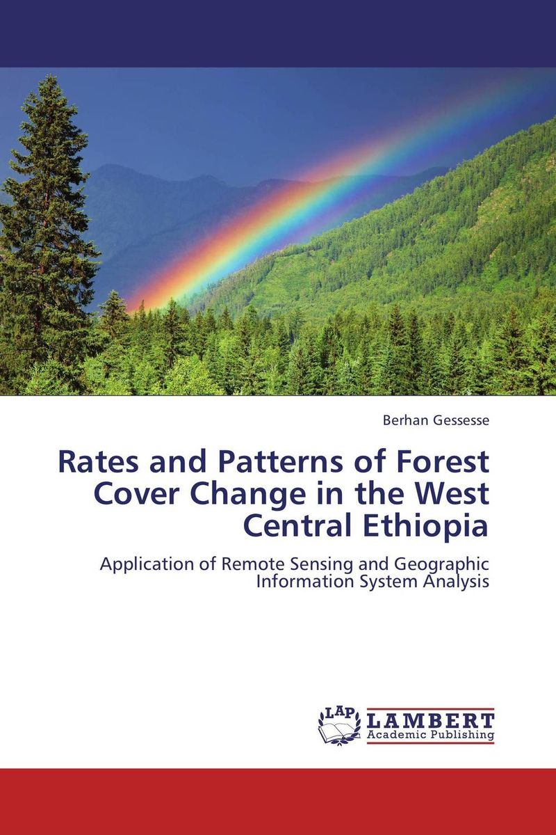 Rates and Patterns of Forest Cover Change in the West Central Ethiopia educational change in ethiopia