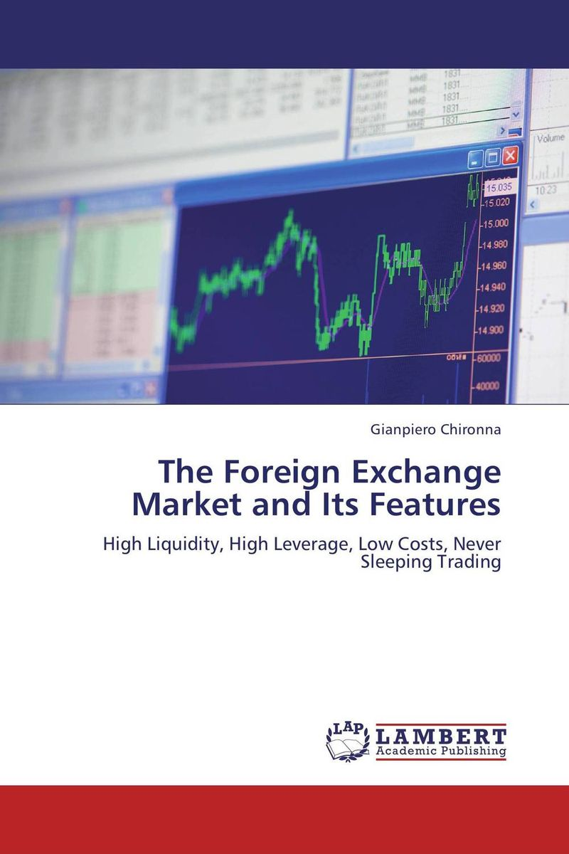 The Foreign Exchange Market and Its Features predicting trends in future foreign exchange market prices