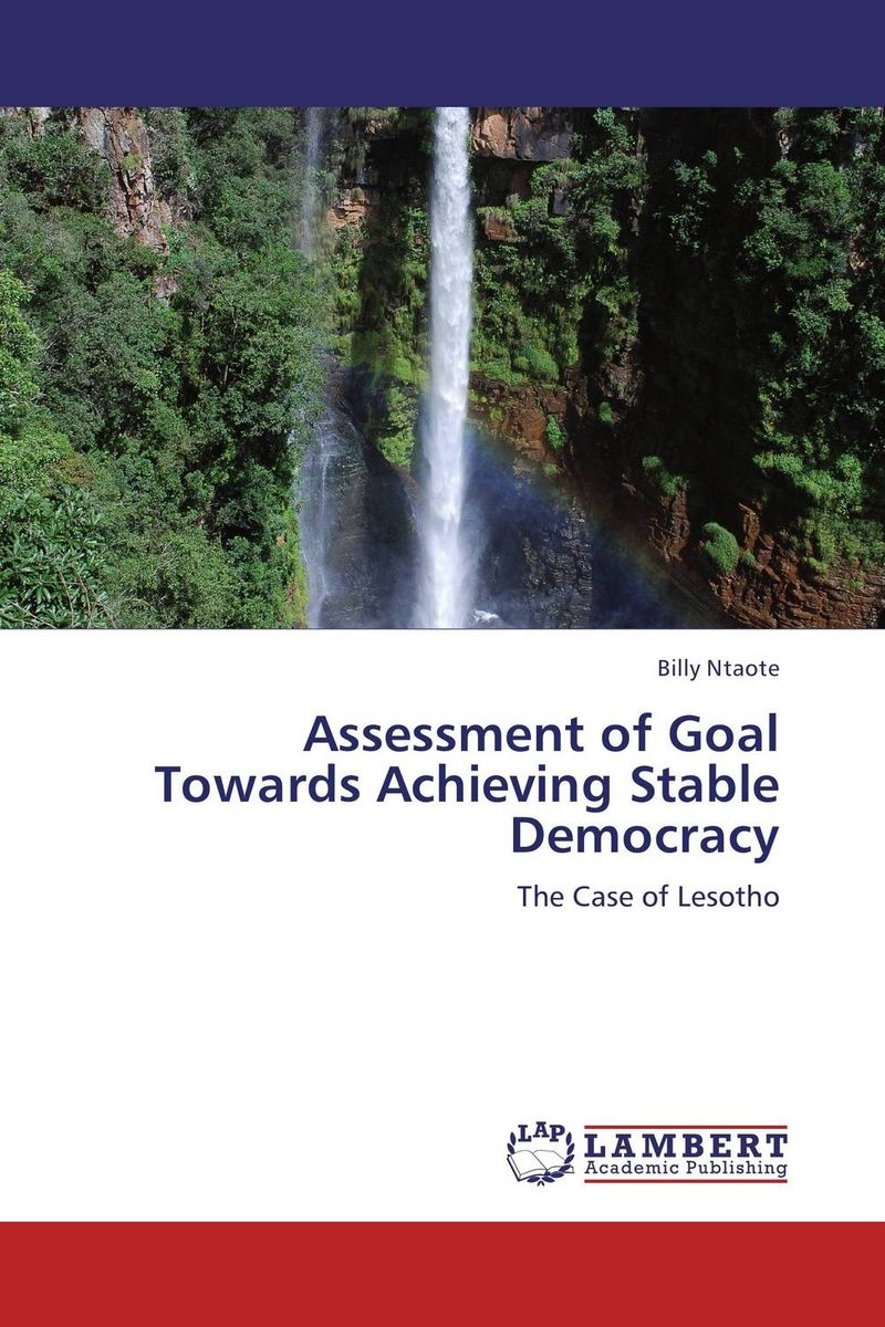 Assessment of Goal Towards Achieving Stable Democracy democracy in america nce