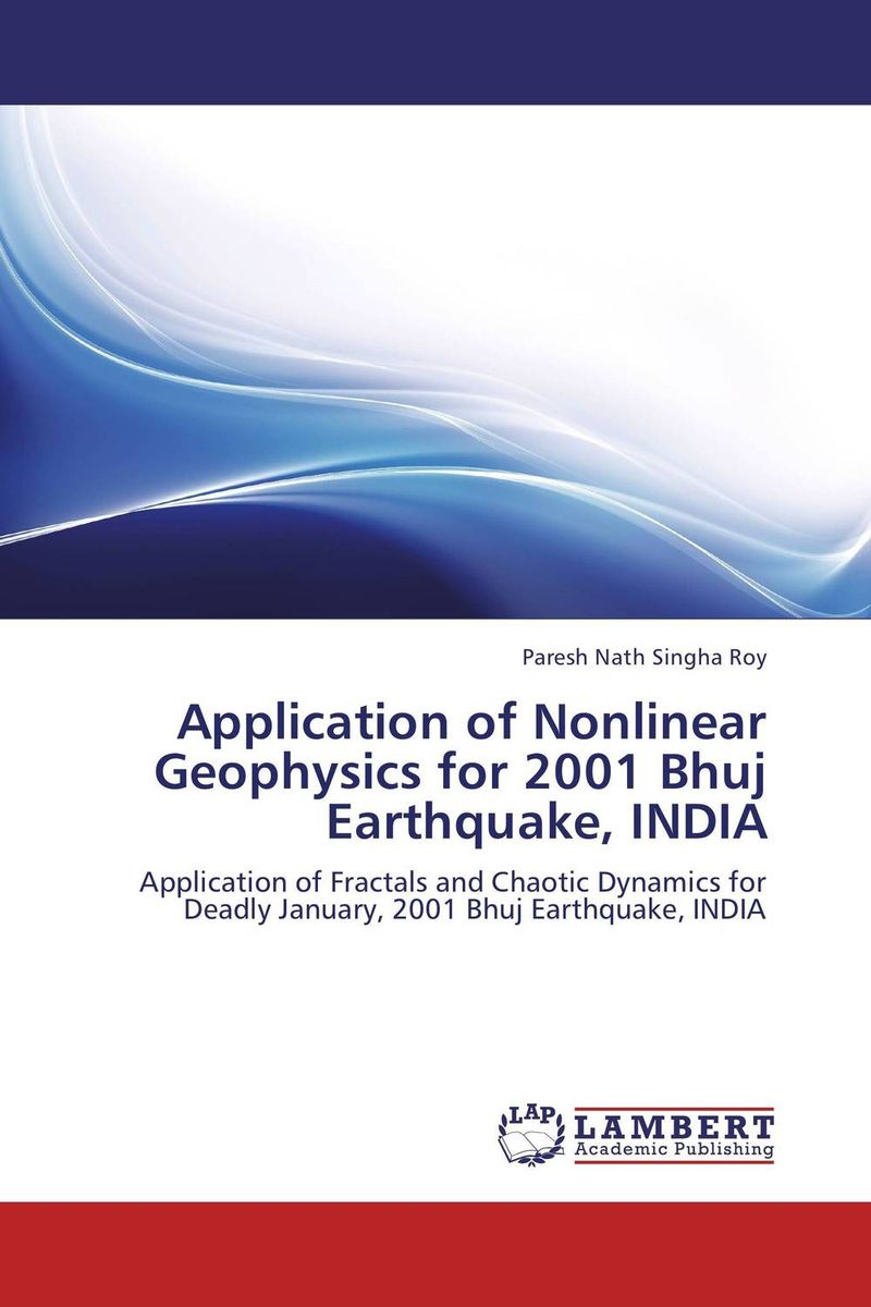 Application of Nonlinear Geophysics for 2001 Bhuj Earthquake, INDIA verne j journey to the centre of the earth