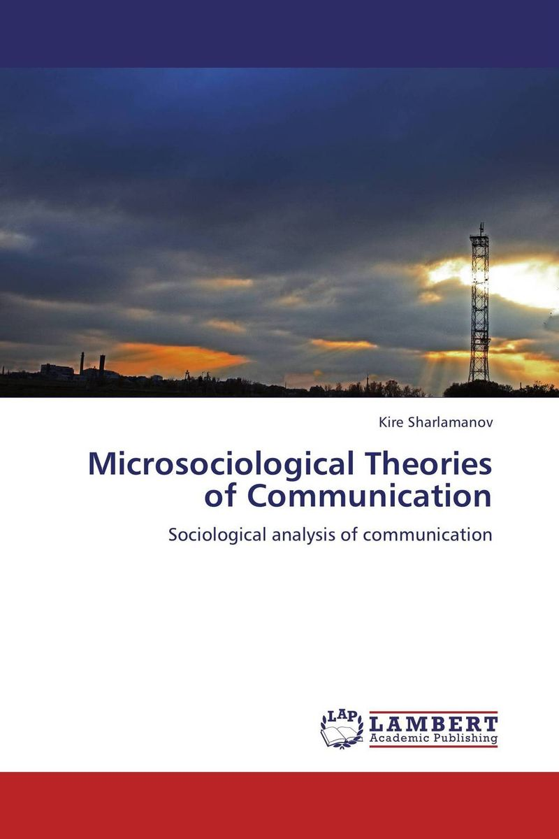 Microsociological Theories of Communication introducing social theory