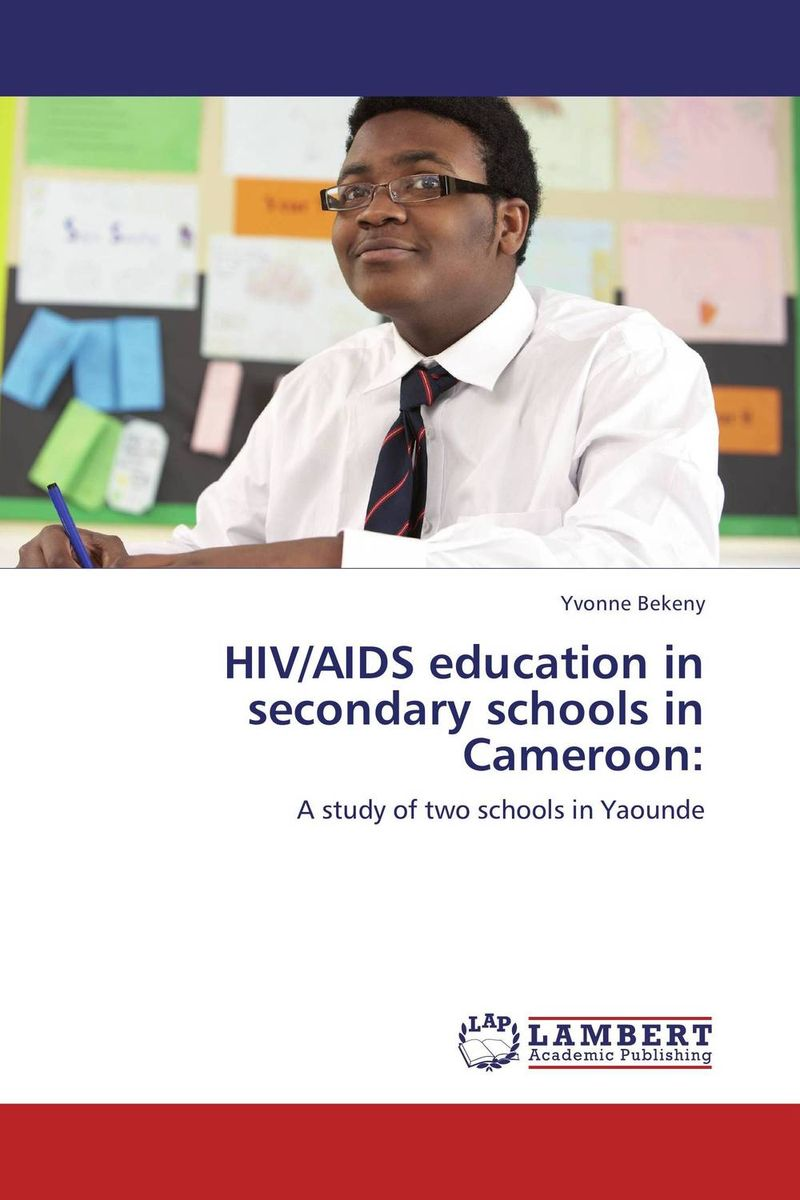 HIV/AIDS education in secondary schools in Cameroon: george lucas education nation six leading edges of innovation in our schools