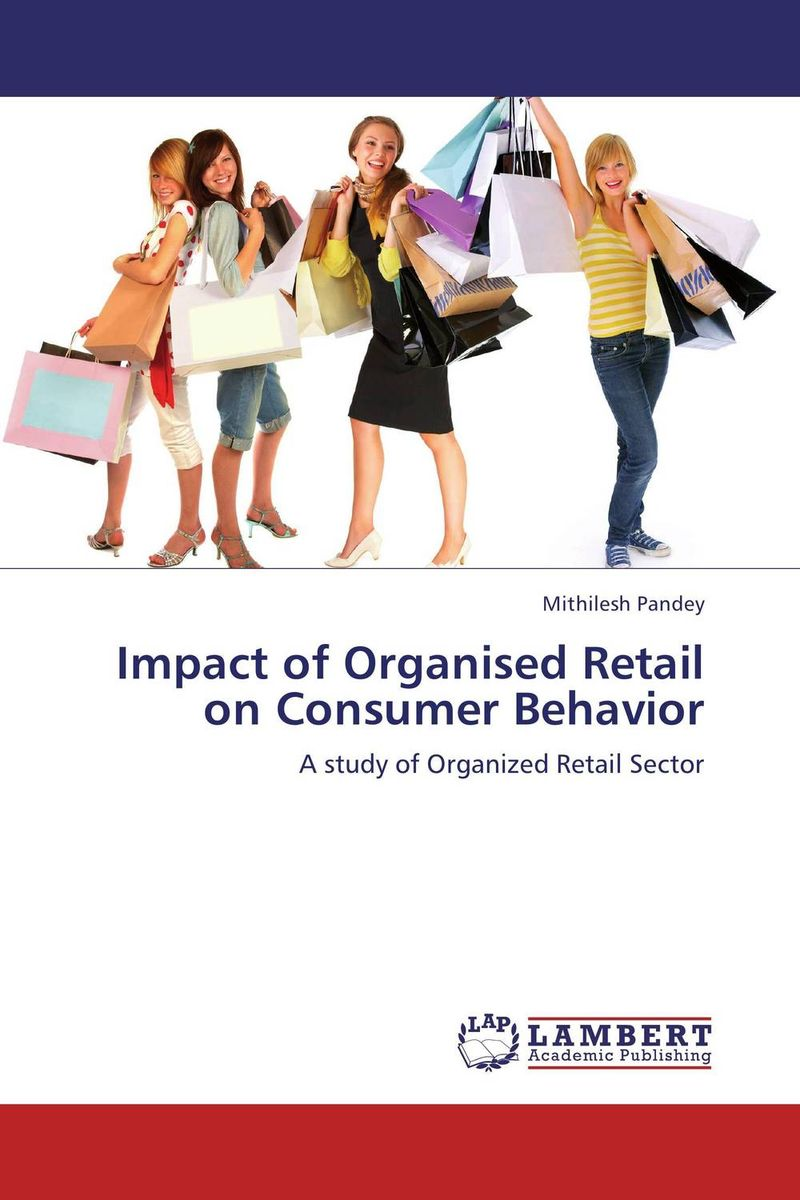 Impact of Organised Retail on Consumer Behavior eric holtzclaw v laddering unlocking the potential of consumer behavior