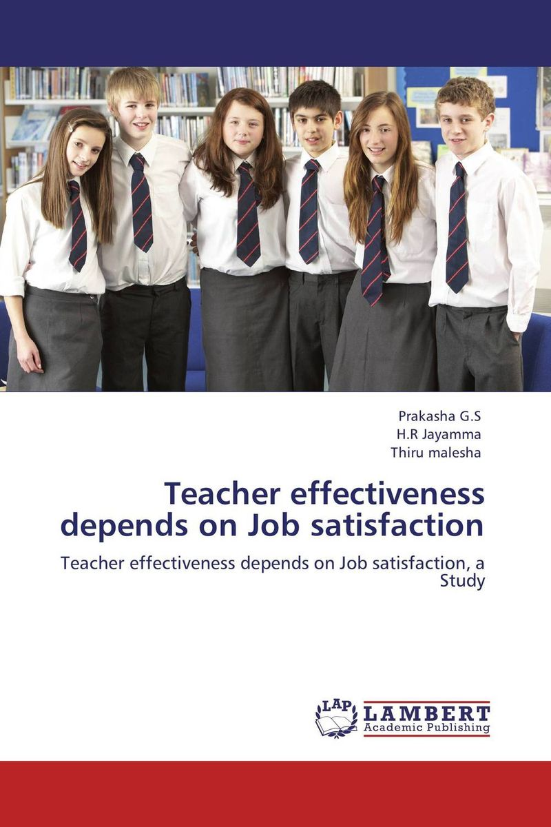 Teacher effectiveness depends on Job satisfaction impact of job satisfaction on turnover intentions