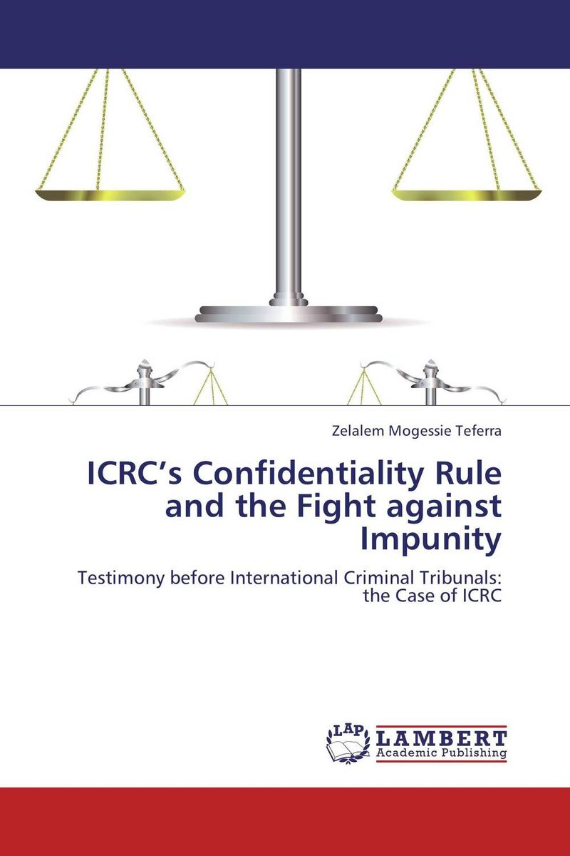 ICRC's Confidentiality Rule and the Fight against Impunity
