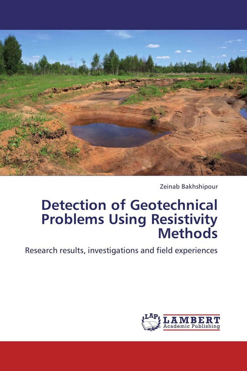 Detection of Geotechnical Problems Using Resistivity Methods belousov a security features of banknotes and other documents methods of authentication manual денежные билеты бланки ценных бумаг и документов