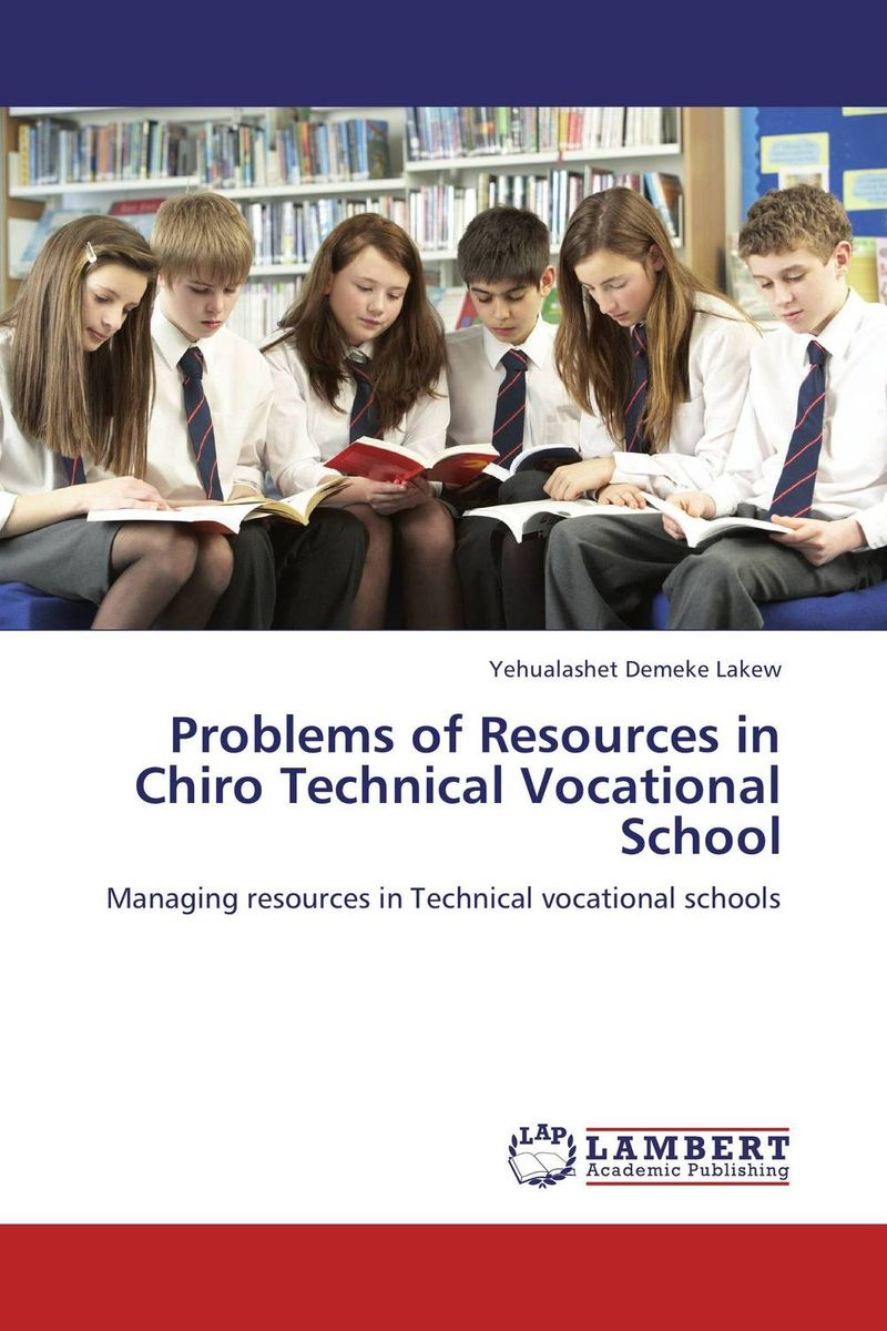 Problems of Resources in Chiro Technical Vocational School understanding the role of educational resources in inclusive schools