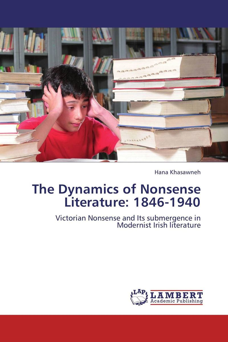 The Dynamics of Nonsense Literature: 1846-1940 literature and its writers a compact introduction to fiction poetry and drama