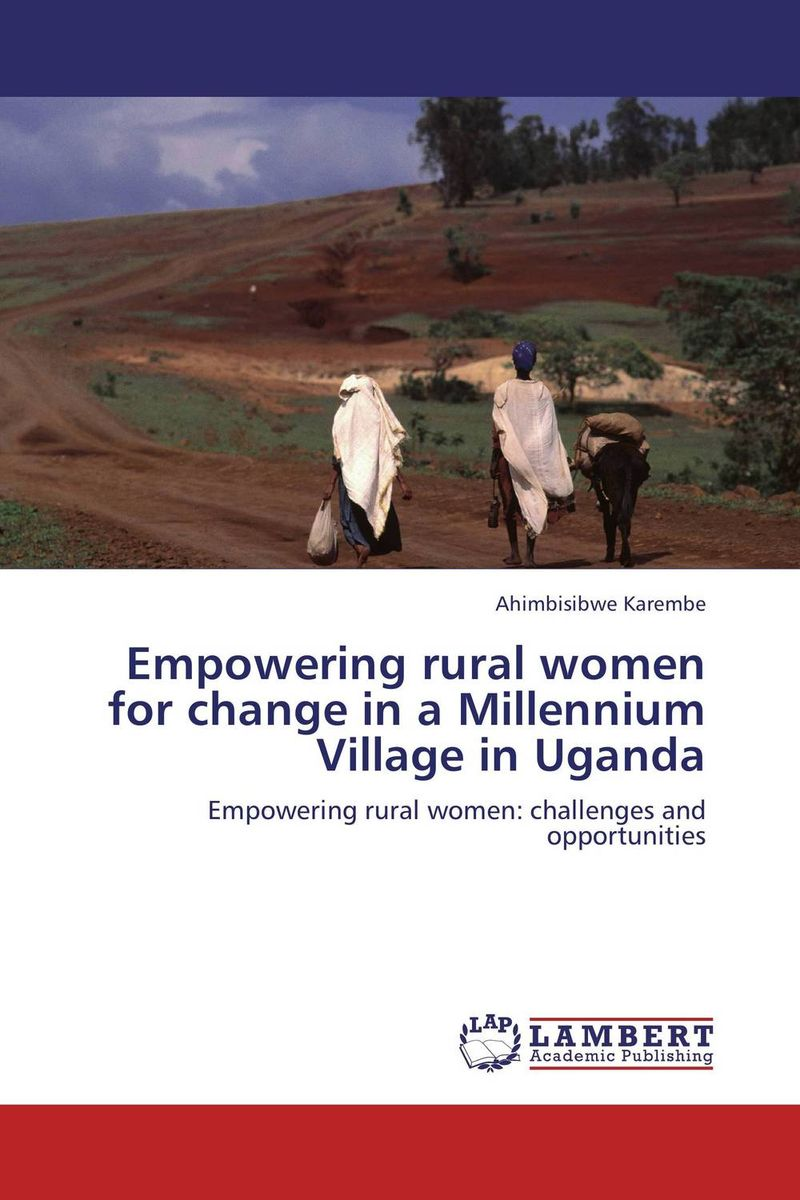 Empowering rural women for change in a Millennium Village in Uganda jacob thomas empowering process in business organisations