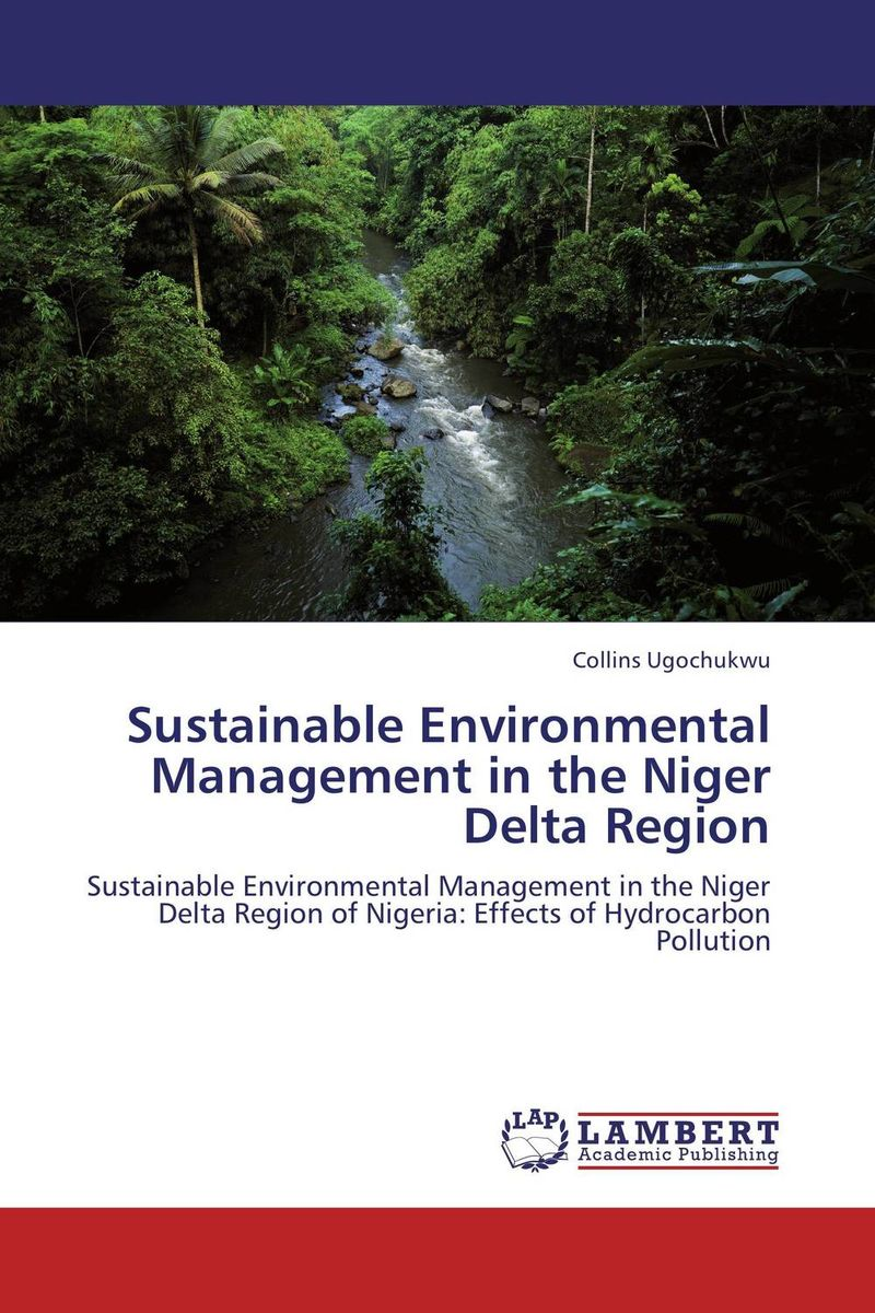 Sustainable Environmental Management in the Niger Delta Region the heir