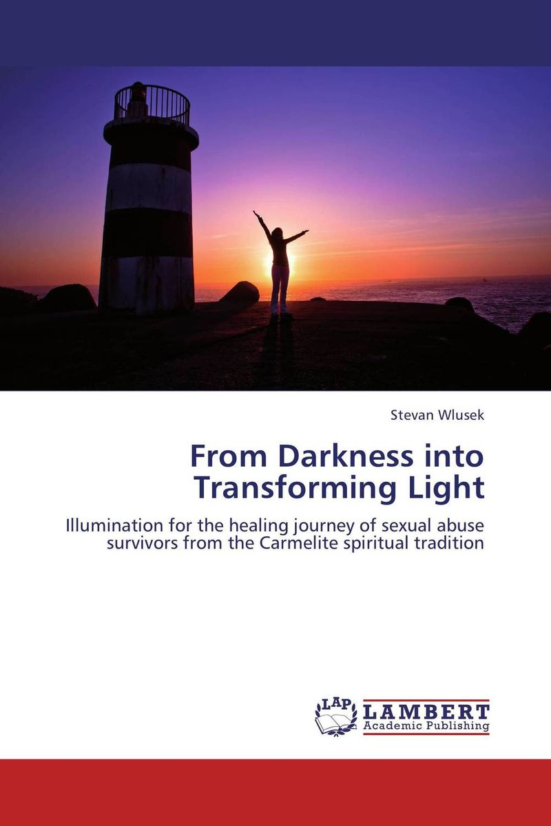 From Darkness into Transforming Light darkness and light