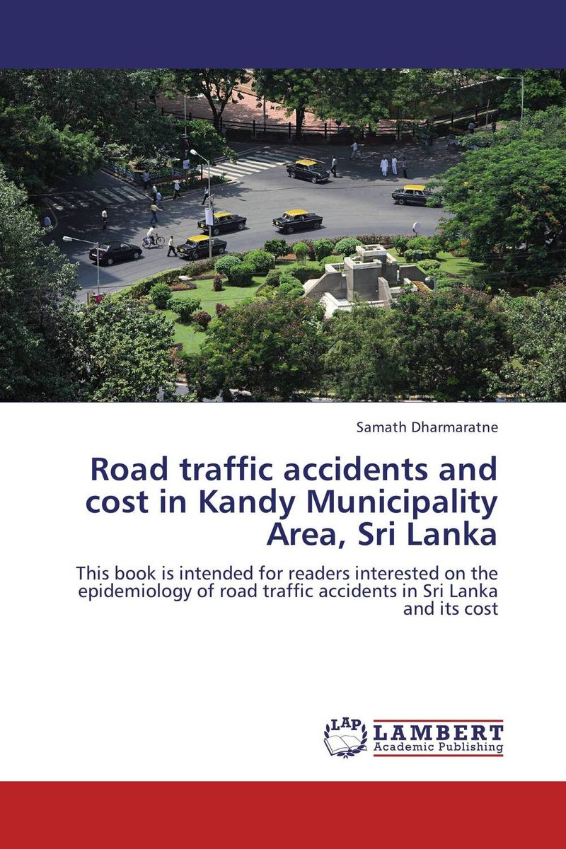 Road traffic accidents and cost in Kandy Municipality Area, Sri Lanka smith k mess the manual of accidents and mistakes