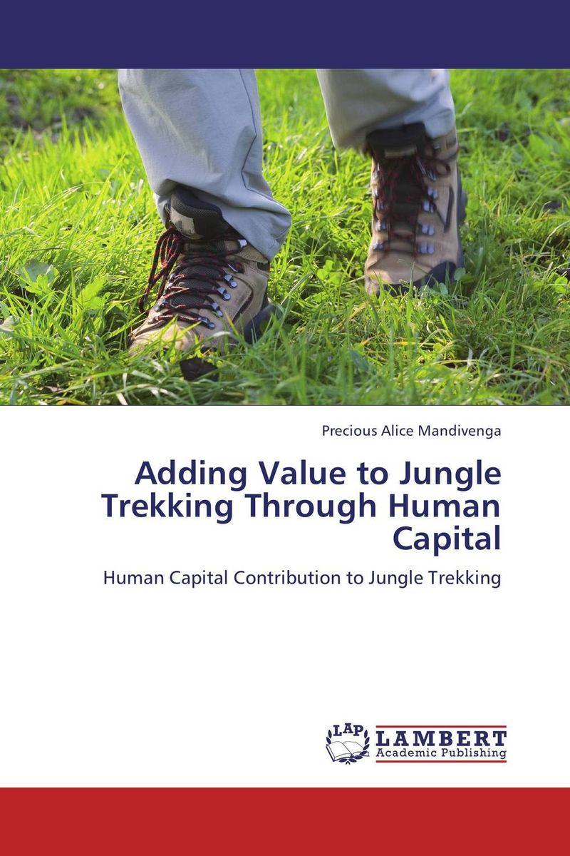 Adding Value to Jungle Trekking Through Human Capital building value through human resources