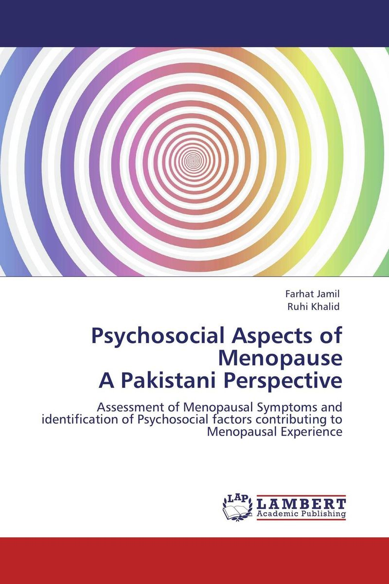 Psychosocial Aspects of Menopause  A Pakistani Perspective midlife madness or menopause
