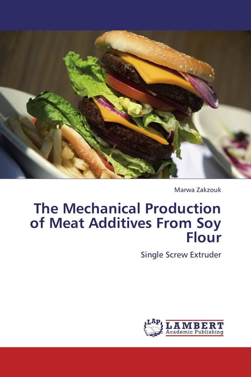 The Mechanical Production of Meat Additives From Soy Flour the zone