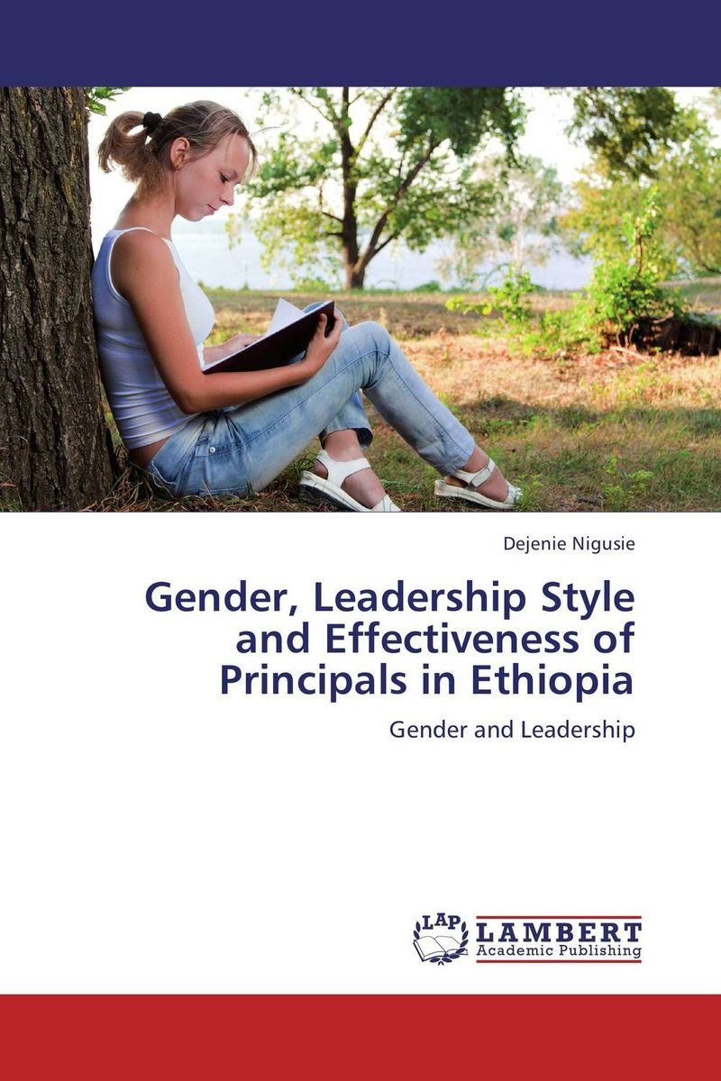 Gender, Leadership Style and Effectiveness of Principals in Ethiopia