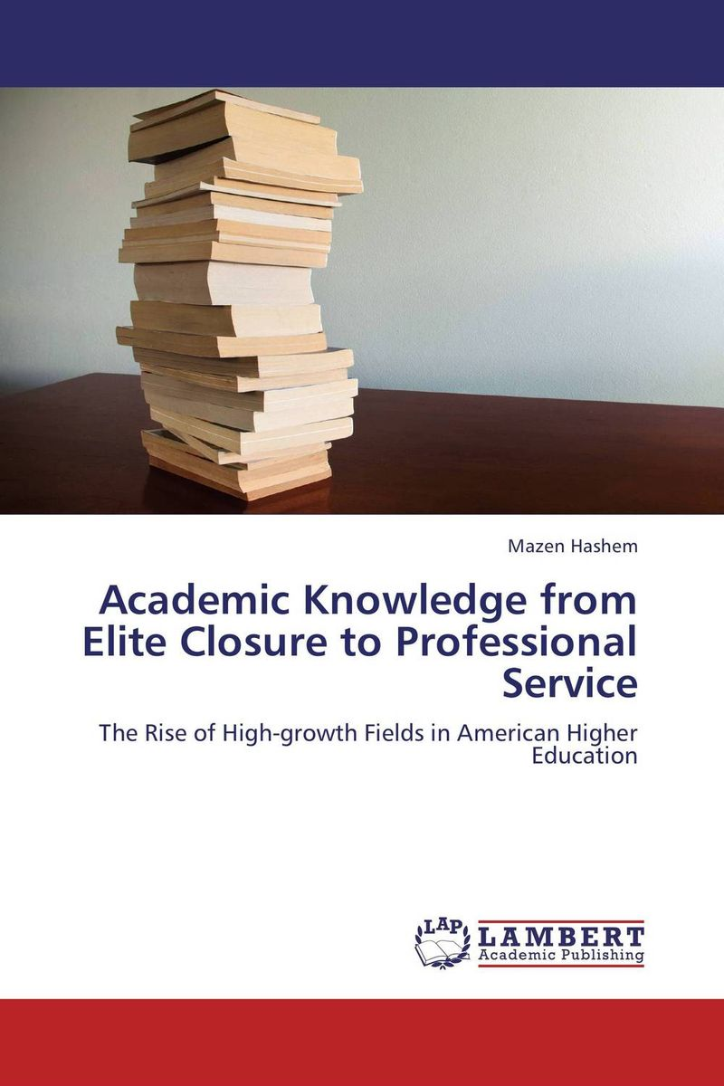 Academic Knowledge from Elite Closure to Professional Service