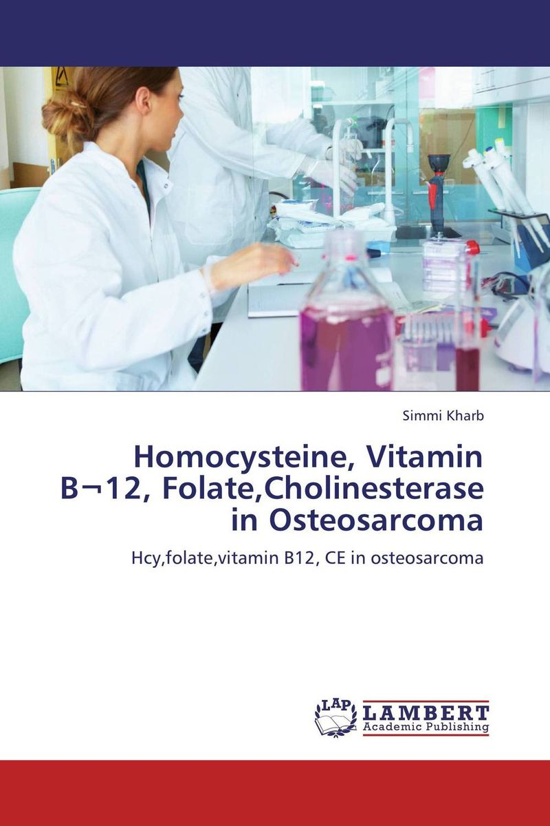 Homocysteine, Vitamin B¬12, Folate,Cholinesterase in Osteosarcoma methionine supplementation alters beta amyloid levels in brain cells