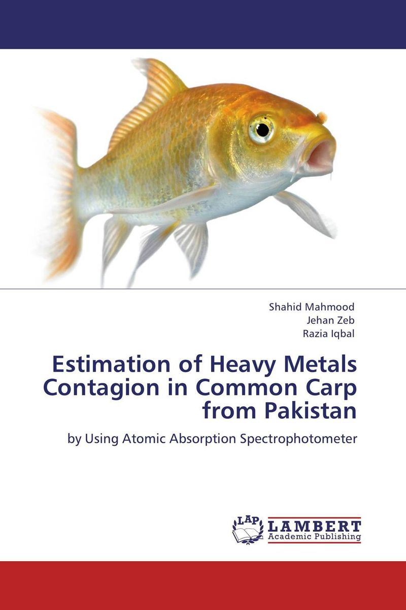 Estimation of Heavy Metals Contagion in Common Carp from Pakistan robert mason p trace metals in aquatic systems