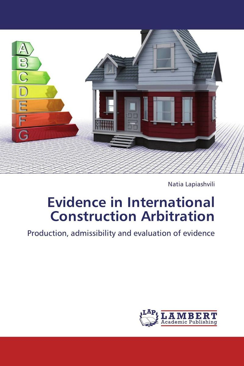 Evidence in International Construction Arbitration international commercial disputes